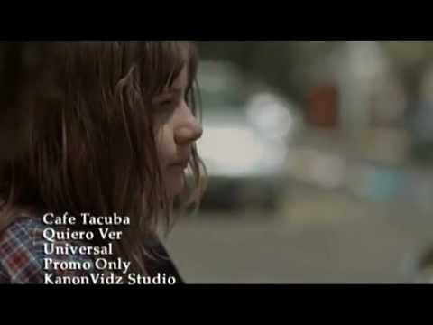 cafe tacuba quiero ver recortado video oficial youtube