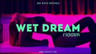 Wet Dream Riddim - Dancehall Instrumental Beat (Prod. OGE BEATS) May 2016