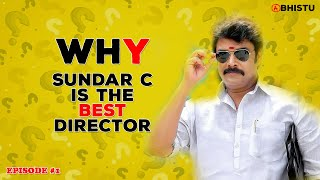 WHY - Sundar C Is The Best Director - Tamil | Abhistu | WHY#1