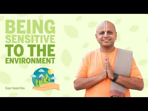 Being Sensitive To The Environment I Gaur Gopal Das