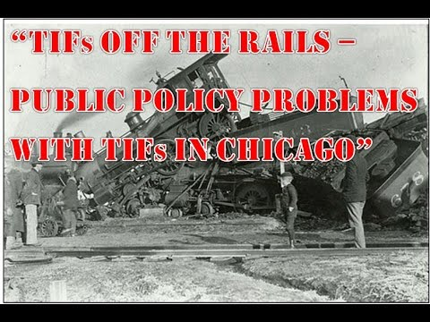 TIF Off the Rails - Public Policy Problems With TIFs In Chicago