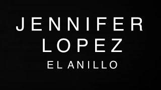 Jennifer Lopez   El Anillo  (Letra)