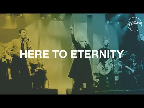 Here to Eternity - Hillsong Worship