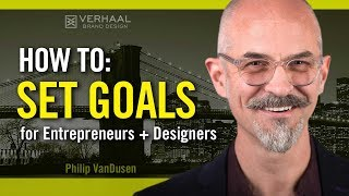 How To Set Goals for Designers and Entrepreneurs
