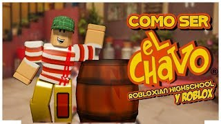 How to be the Chavo of the 8 in ROBLOX and ROBLOXIAN Highschool! Spanish Tutorial SamyMoro
