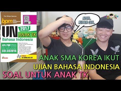 Jika Anak SMA Korea Ikut Ujian Bahasa Indonesia Soal Anak TK?