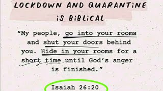 Lockdown and Quarantine is Biblical (Isaiah 26:20)