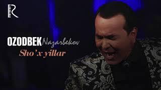 Ozodbek Nazarbekov - Sho'x yillar   Озодбек Назарбеков - Шух йиллар (music version)