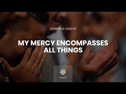 """My Mercy Encompasses All Things"" Heart Touching Reminder By Ratib Al Nablusi    راتب النابلسي"
