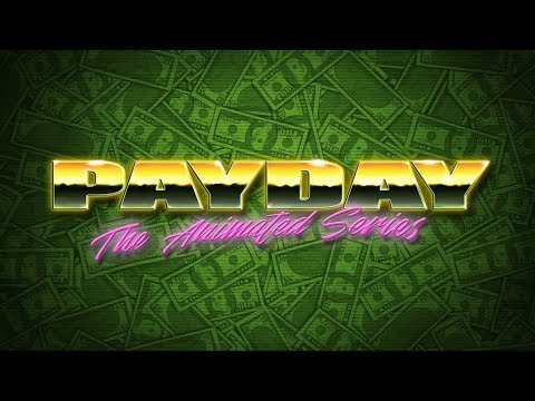 PAYDAY: The Animated Series