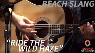 "Beach Slang perform ""Ride The Wild Haze"" (Live on Sound Opinions)"