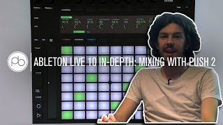 Ableton Live 10 In Depth - Mixing with Push 2