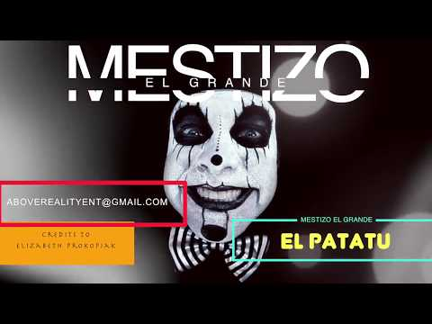 Mestizo El Grande - El Patatu (Video Lyrics)