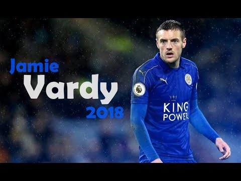 Jamie Vardy 2018  ● The Perfect Striker | HD