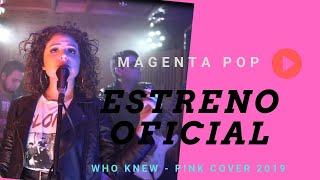 WHO KNEW - P!NK (El mejor COVER por MAGENTA POP) [no te lo puedes perder] 😍😱!!!