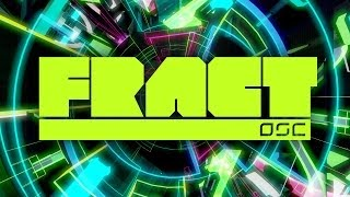 FRACT OSC Launch Trailer: Available Now