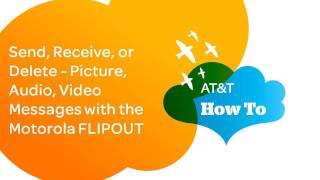 Send, Receive, Delete Picture, Audio, Video Message with the Motorola FLIPOUT: AT&T How To Series