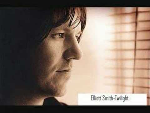 Elliott Smith-Twilight