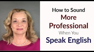 How to Sound More Professional When You Speak English | Accurate English