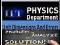 UNIT AND DIMENSION AND Error Analysis AND ITS USES FOR CBSE/IIT/NEET/JEE  NUMERICAL
