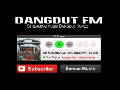 Kanggo Riko Gerry Mahesa OM Nirwana Live Pandangan Wetan 2014 | Dangdut FM