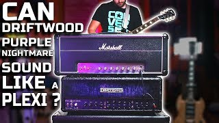 Can Driftwood Purple Nightmare SOUND LIKE A PLEXI ?!