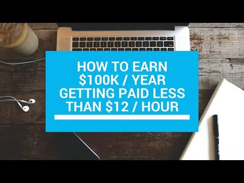 How To Earn $100,000 Per Year Getting Paid BELOW Minimum Wage!