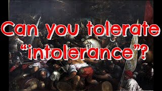 On The Intolerance Of Intolerance