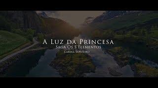 capa de A Luz da Princesa, Saga os 5 Elementos de Carina Sapateiro