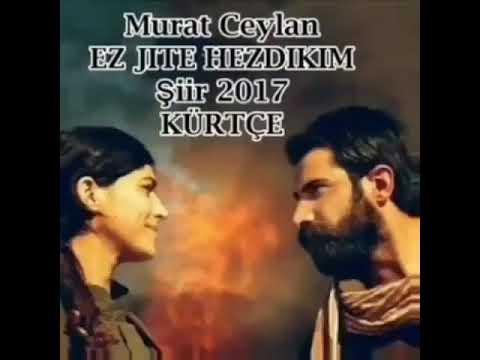 Murat Ceylan - Ez Jite  Hezdikim #KURTCESİİR