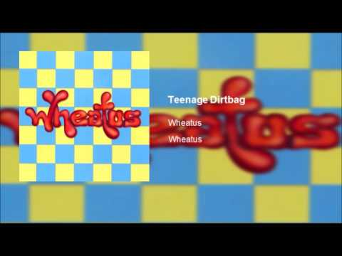 Wheatus - Teenage Dirtbag (Clean)