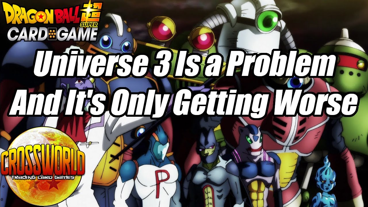 Universe 3 Is a Growing Problem - It Probably Needs to be Banned - Dragon Ball Super Card Game