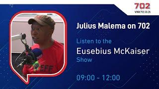 Julius Malema With Eusebius McKaiser on 702