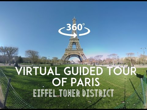 [360°/VR Video] Virtual guided tour of Paris : Eiffel tower District