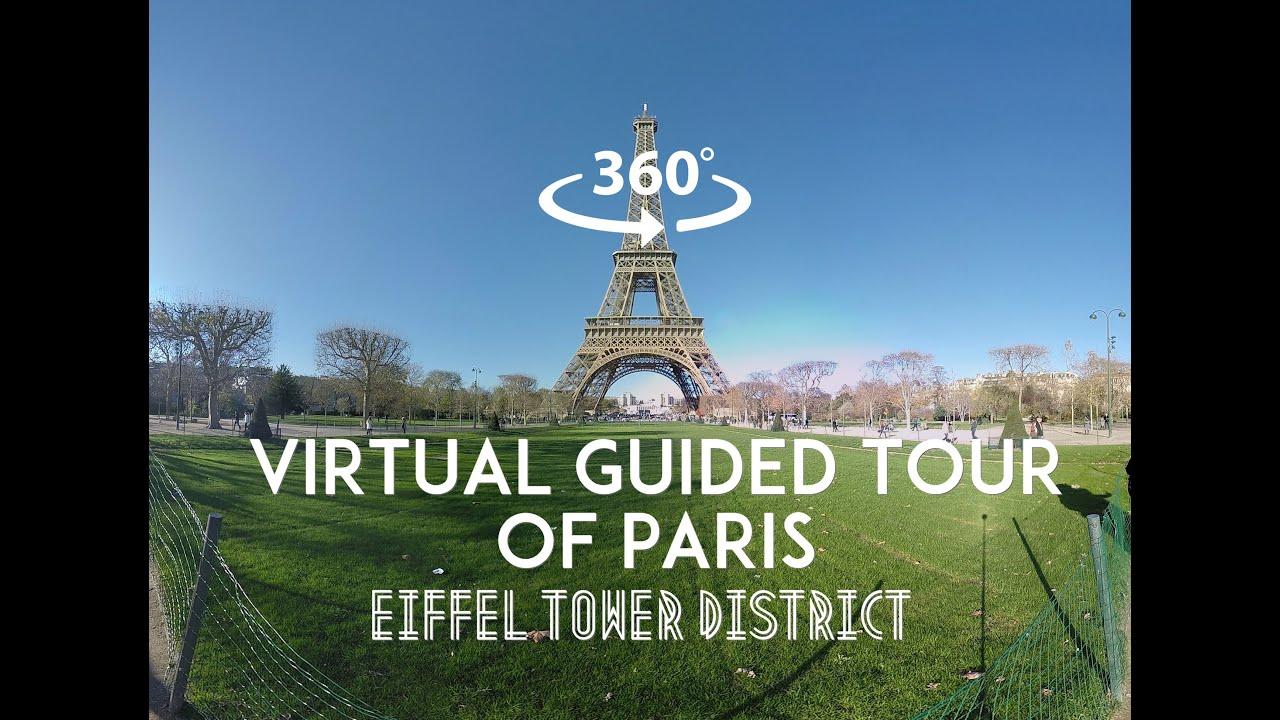 [360°/VR Video] Virtual guided tour of Paris : Eiffel tower District