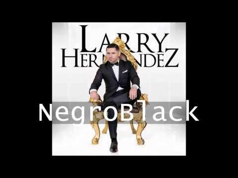 Larry Hernandez -No Me Hace Falta Nada (Canción)