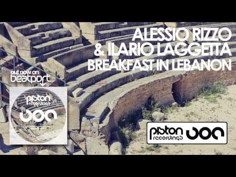 Alessio Rizzo & Ilario Laggetta - Breakfast In Lebanon (Original Mix)