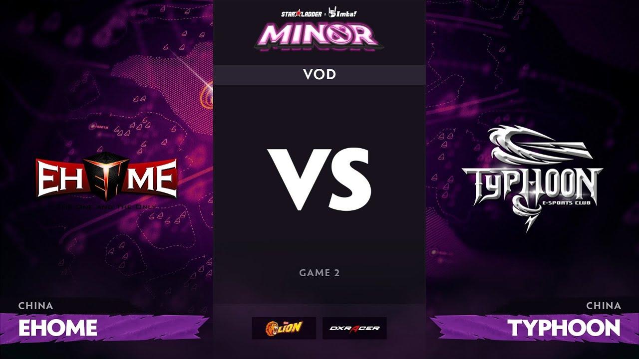 [RU] EHOME vs Typhoon, Game 2, StarLadder ImbaTV Dota 2 Minor S2 CN Qualifiers
