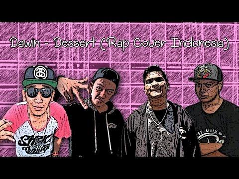 Dawin - Dessert (Cover Rap Indonesia REMIX R.A.F ft Zylo, eyoJase)