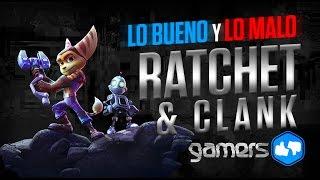 Lo Bueno y Lo Malo de Ratchet & Clank