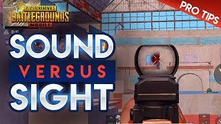 PUBG Mobile Pro Tips: SOUND vs. SIGHT