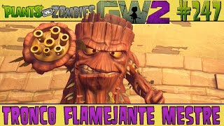 Plants vs. Zombies Garden Warfare 2 #247 - Tronco Flamejante Mestre