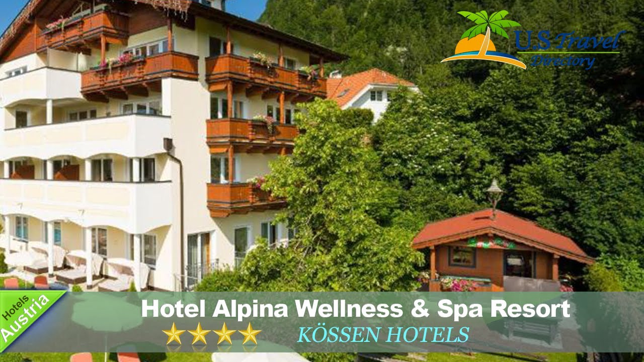 Hotel Alpina Wellness Spa Resort Kössen Hotels Austria YouTube - Hotel alpina austria