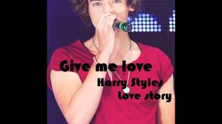 "Harry Styles Love story ""Give me love"" part 3"