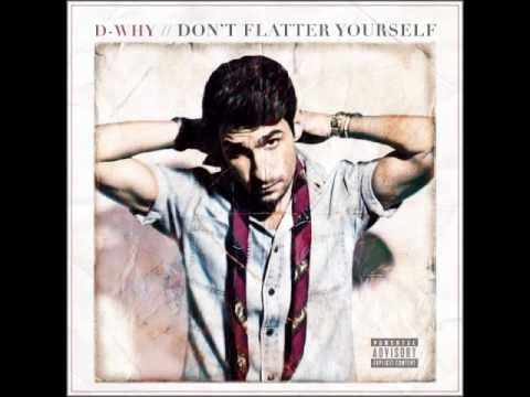 D-Why - Dont Flatter Yourself Full Mixtape
