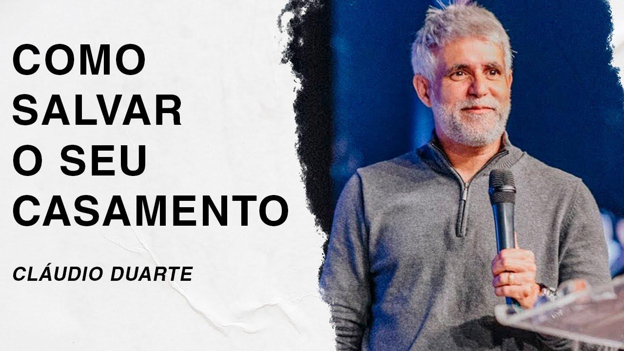 Cláudio Duarte | Como salvar o seu casamento
