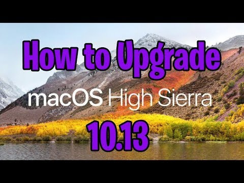 How To Upgrade To High Sierra Mac OS X 10.13