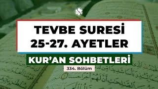 Kur'an Sohbetleri | TEVBE SURESİ 25-27. AYETLER