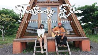Ashilla & Budi Doremi - Tentang Dia // Cover By LARA SILVY