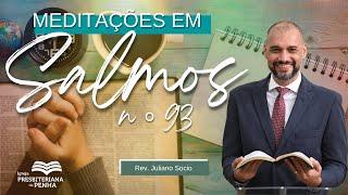 Culto da Manhã | Rev. Juliano Socio - Salmos 93